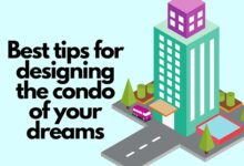 Photo of Best Tips for Designing the Condo of Your Dreams