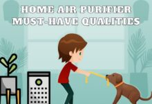Photo of Home Air Purifier: What Must-Have Qualities To Look For?